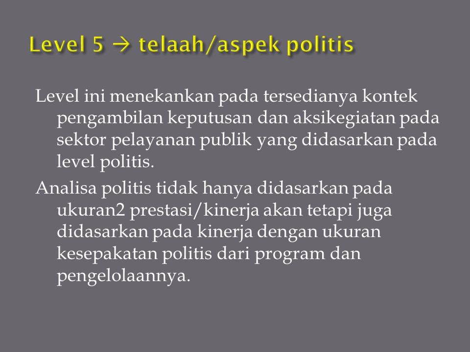 Level 5  telaah/aspek politis