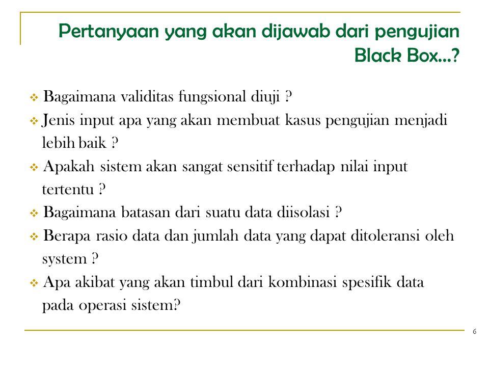 Pertanyaan yang akan dijawab dari pengujian Black Box...