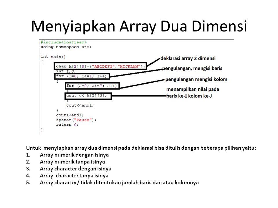 Menyiapkan Array Dua Dimensi