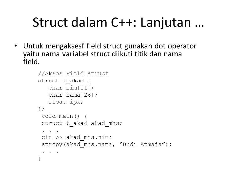 Struct dalam C++: Lanjutan …