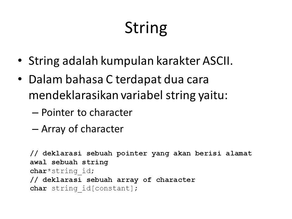 String String adalah kumpulan karakter ASCII.