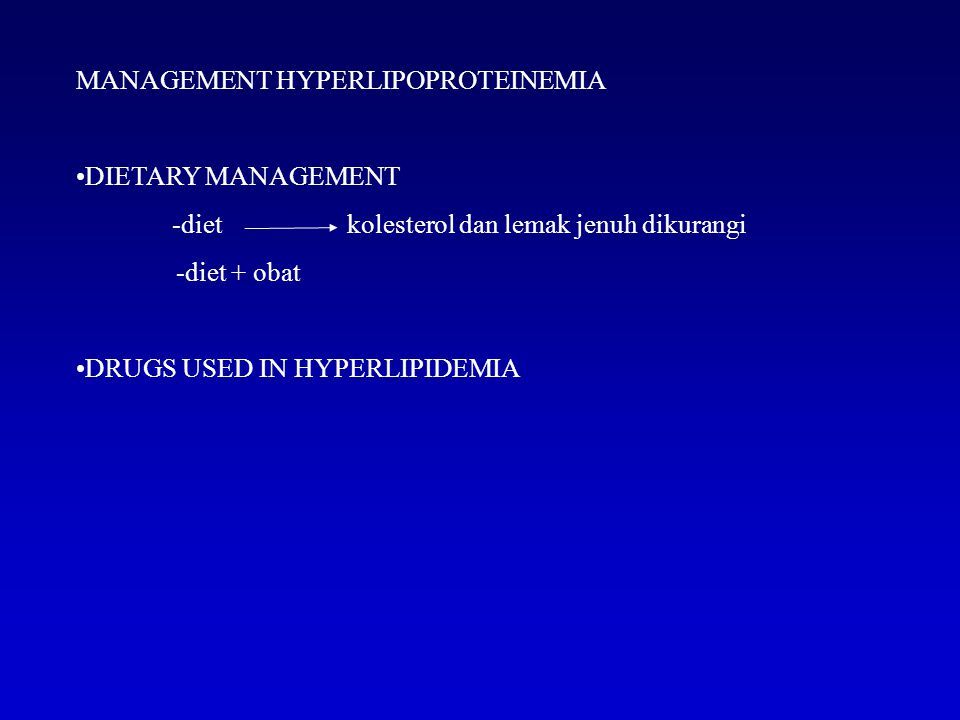 MANAGEMENT HYPERLIPOPROTEINEMIA