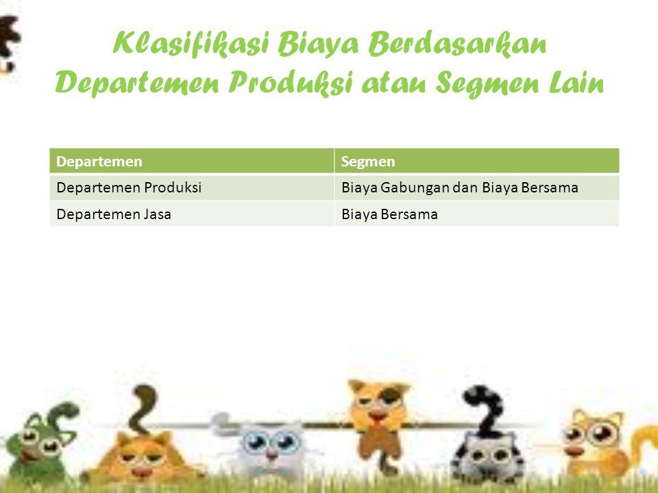 Klasifikasi Biaya Berdasarkan Departemen Produksi atau Segmen Lain