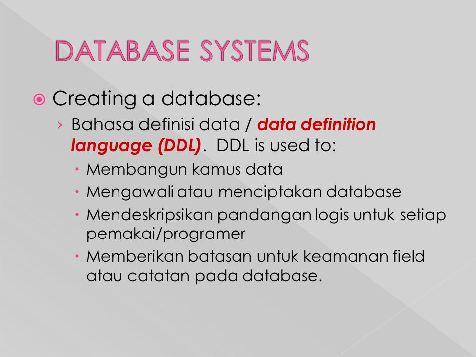 DATABASE SYSTEMS Creating a database: