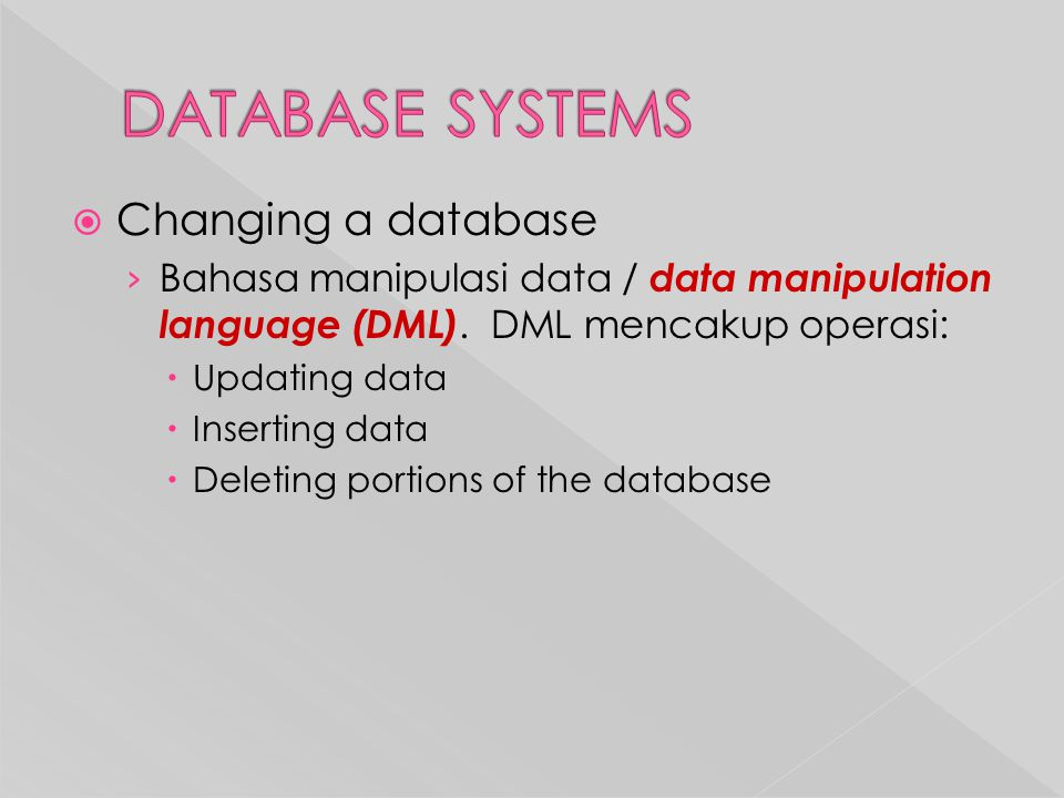DATABASE SYSTEMS Changing a database