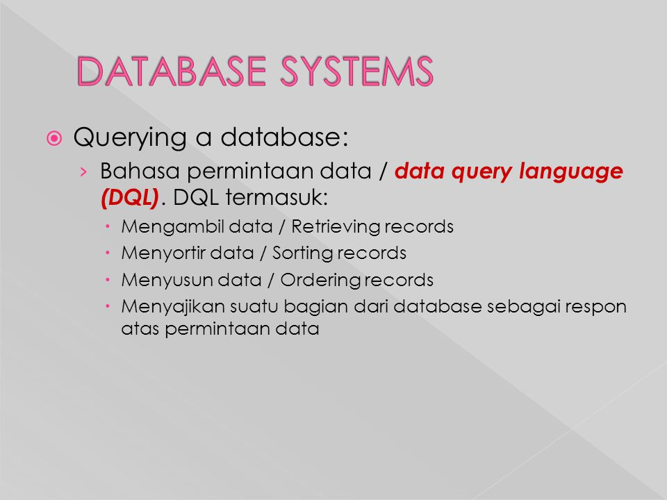 DATABASE SYSTEMS Querying a database: