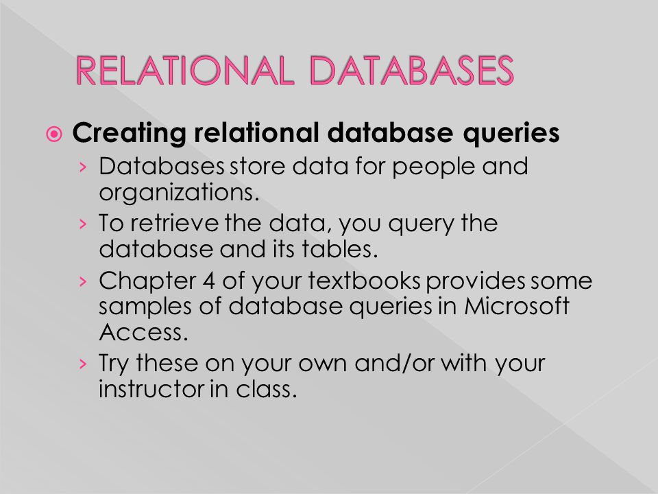 RELATIONAL DATABASES Creating relational database queries