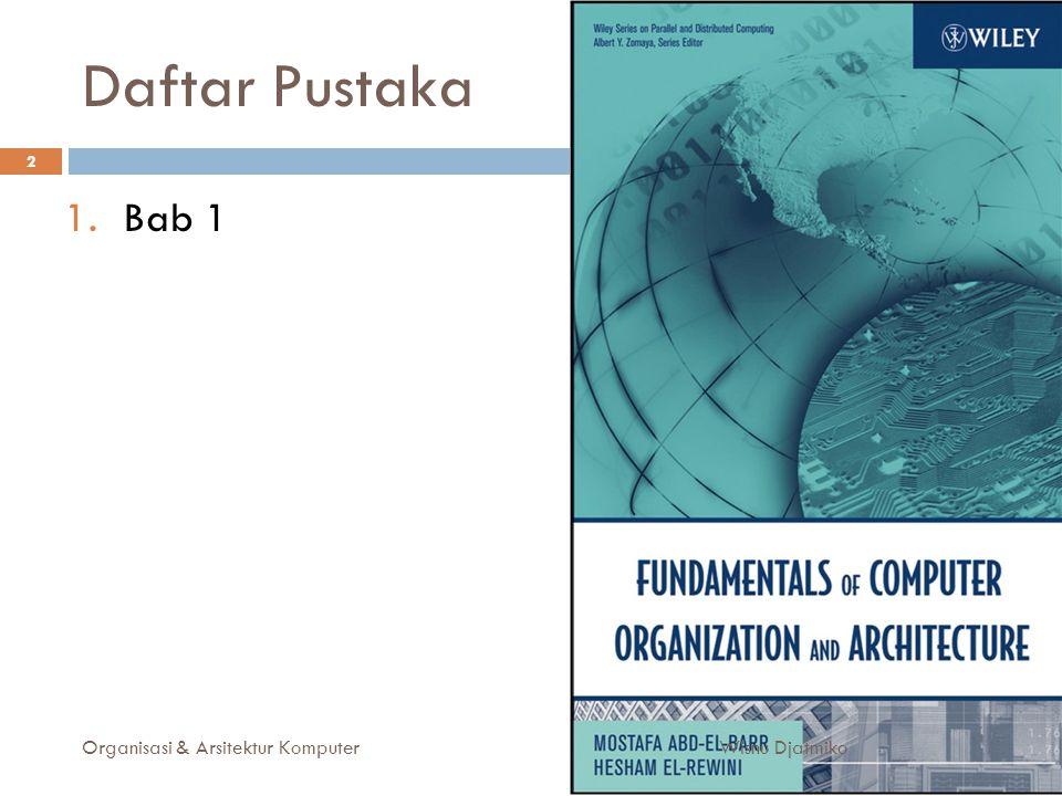 Daftar Pustaka Bab 1 Organisasi & Arsitektur Komputer Wisnu Djatmiko