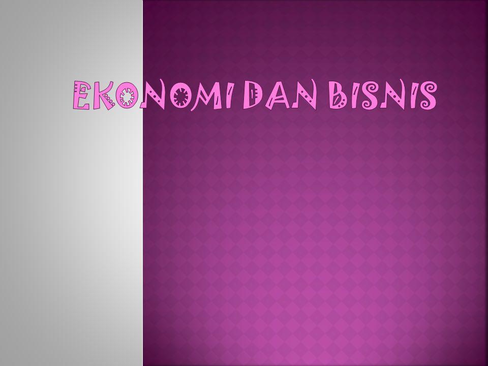 EKONOMI DAN BISNIS