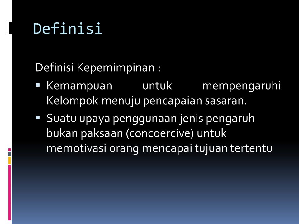 Definisi Definisi Kepemimpinan :