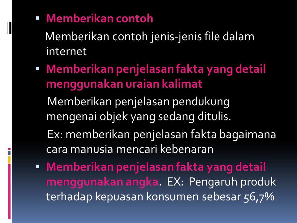 Memberikan contoh Memberikan contoh jenis-jenis file dalam internet. Memberikan penjelasan fakta yang detail menggunakan uraian kalimat.