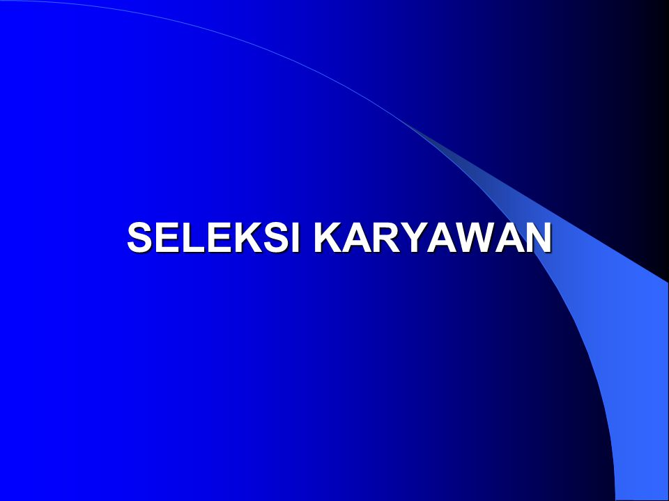 SELEKSI KARYAWAN
