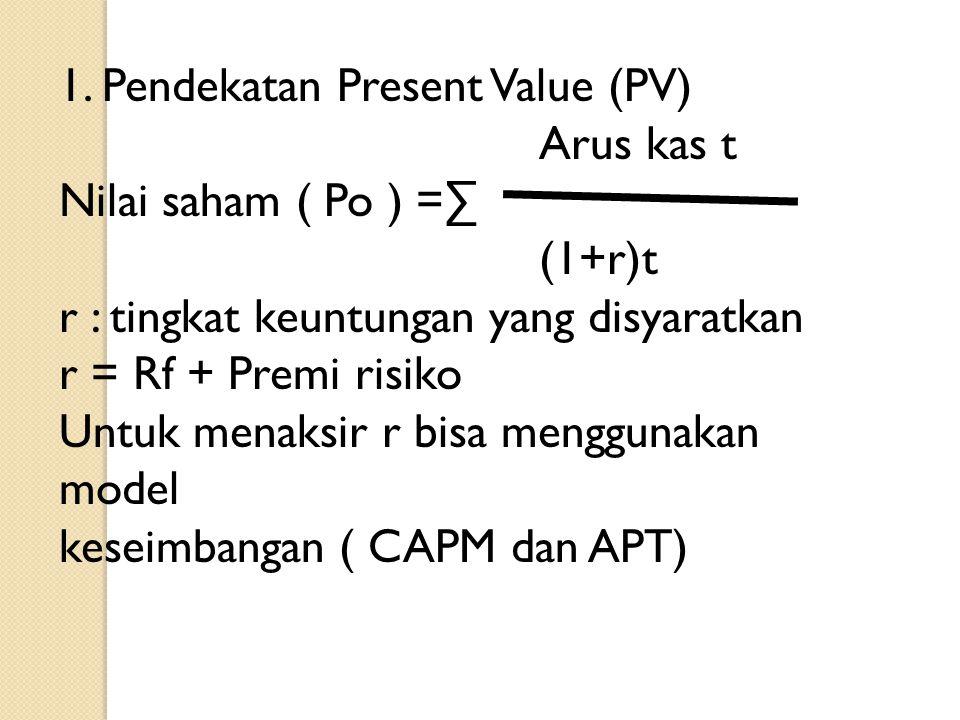 1. Pendekatan Present Value (PV)