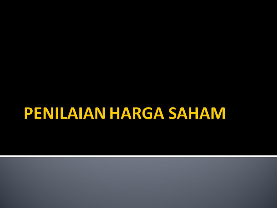 PENILAIAN HARGA SAHAM