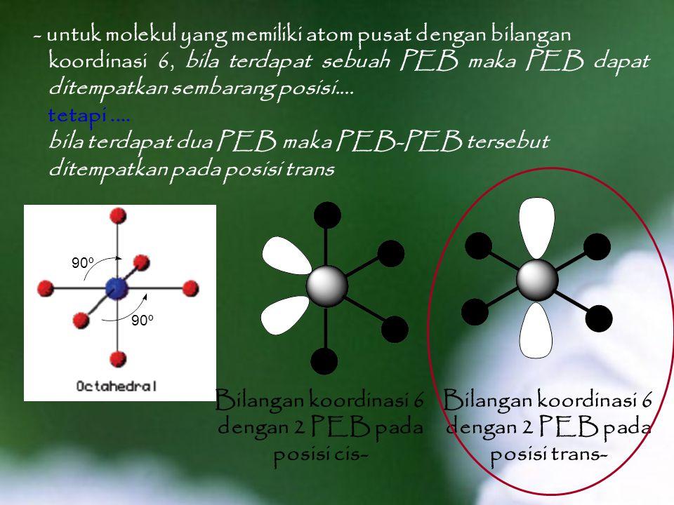 Bilangan koordinasi 6 dengan 2 PEB pada posisi cis-