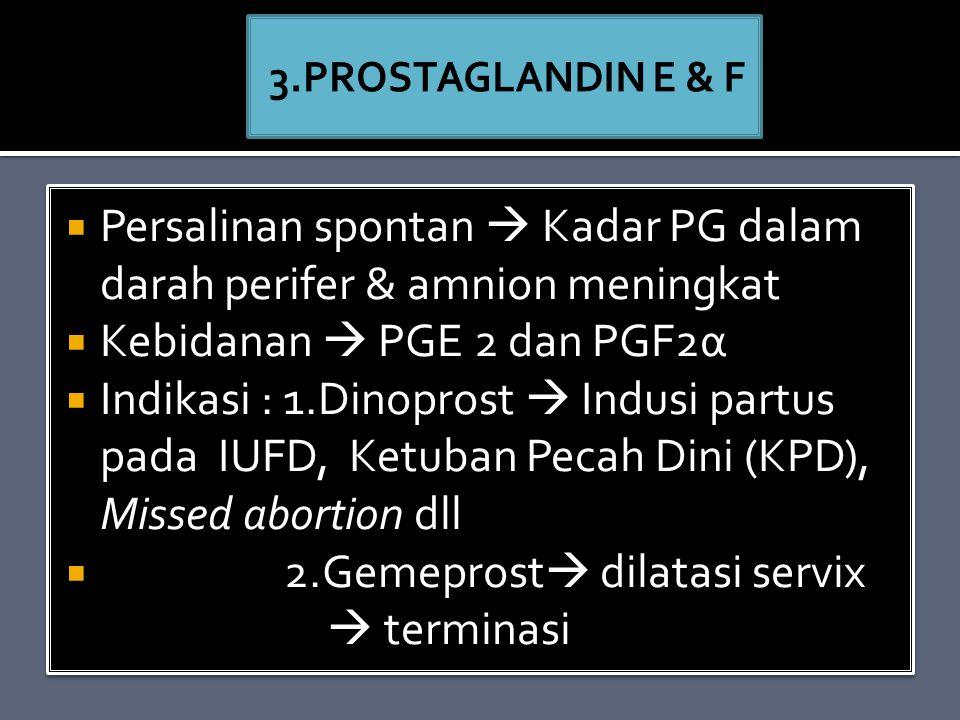 Persalinan spontan  Kadar PG dalam darah perifer & amnion meningkat