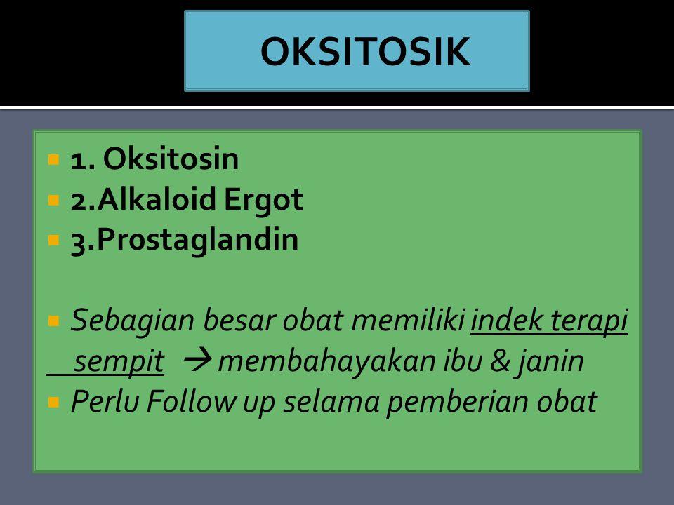 OKSITOSIK 1. Oksitosin 2.Alkaloid Ergot 3.Pr0staglandin