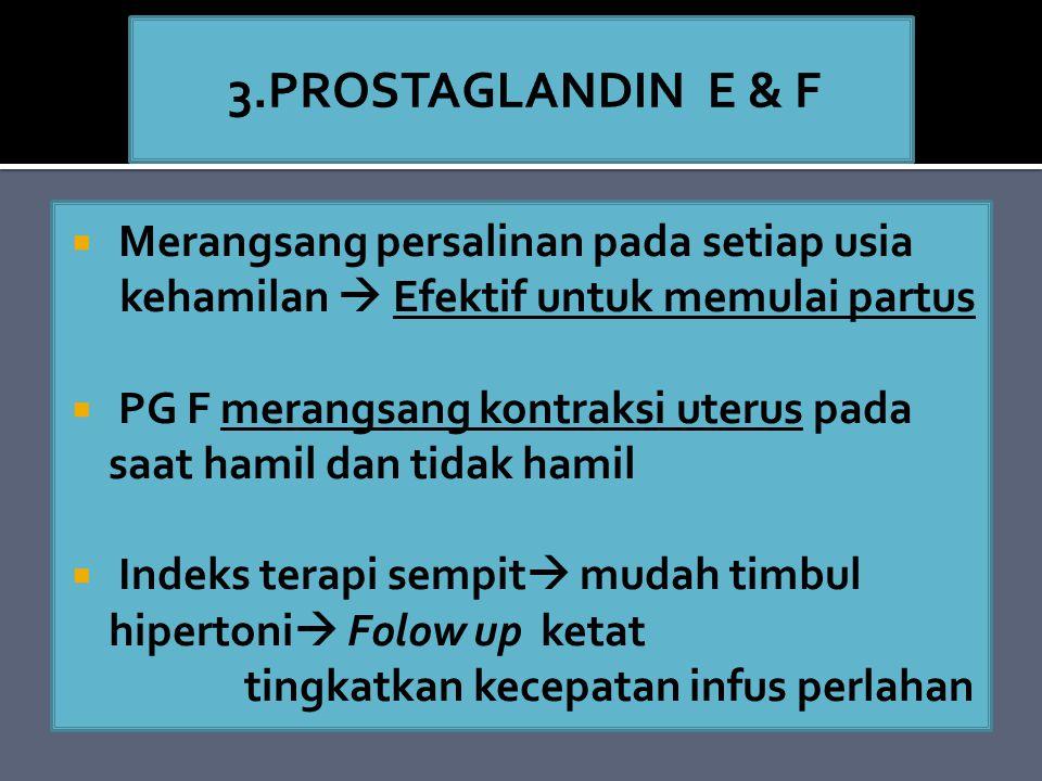 3.PROSTAGLANDIN E & F Merangsang persalinan pada setiap usia