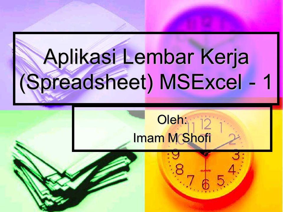 Aplikasi Lembar Kerja (Spreadsheet) MSExcel - 1
