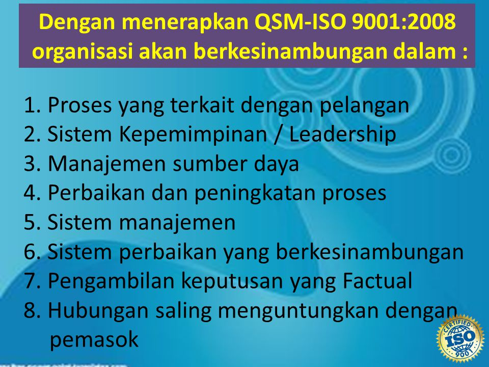 Dengan menerapkan QSM-ISO 9001:2008