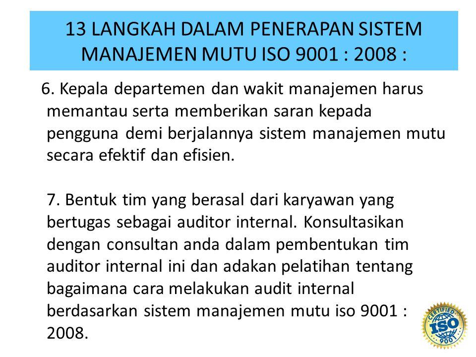 13 LANGKAH DALAM PENERAPAN SISTEM MANAJEMEN MUTU ISO 9001 : 2008 :