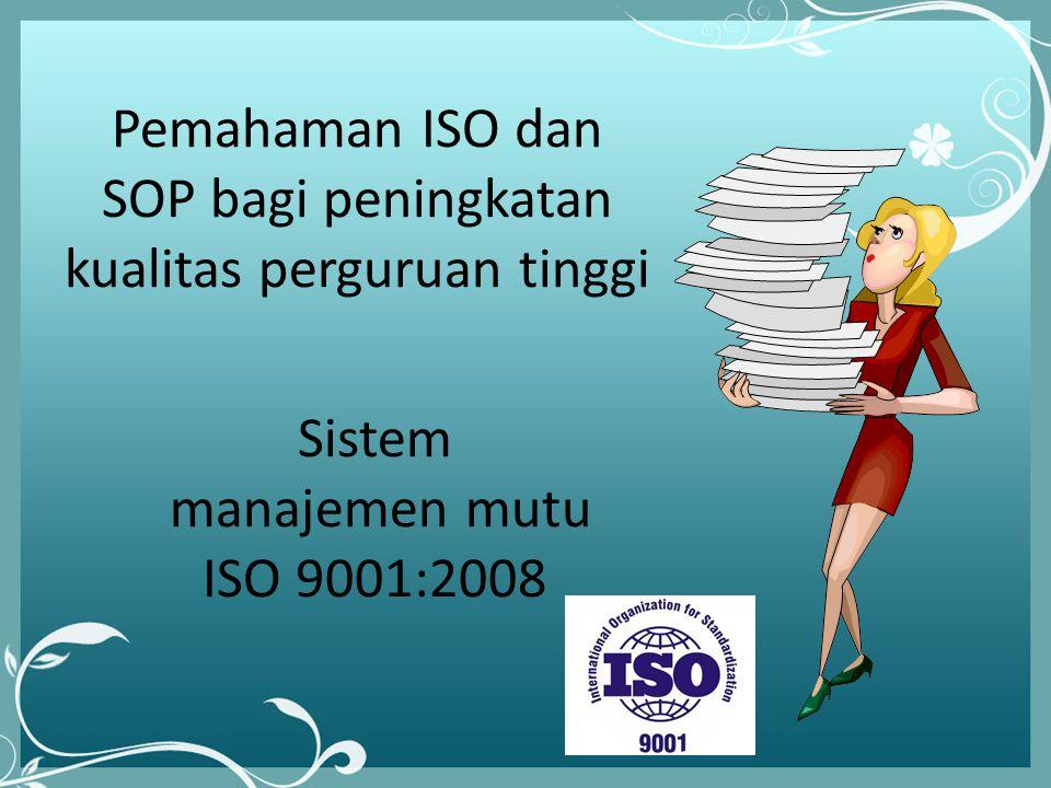 Pemahaman ISO dan SOP bagi peningkatan kualitas perguruan tinggi