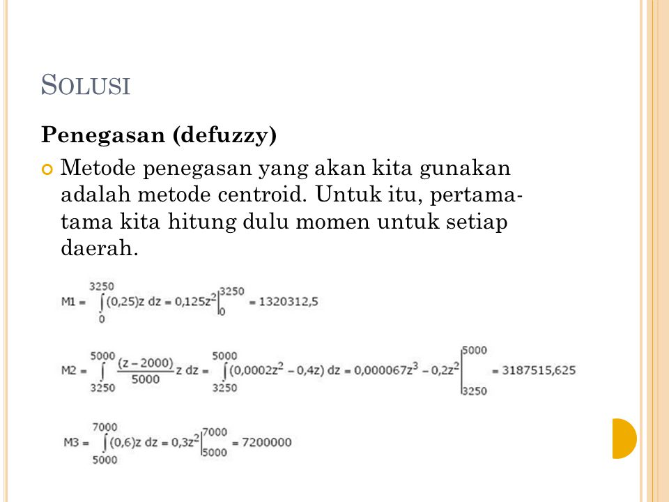 Solusi Penegasan (defuzzy)