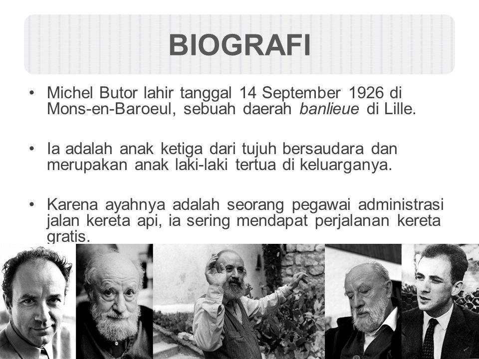 BIOGRAFI Michel Butor lahir tanggal 14 September 1926 di Mons-en-Baroeul, sebuah daerah banlieue di Lille.