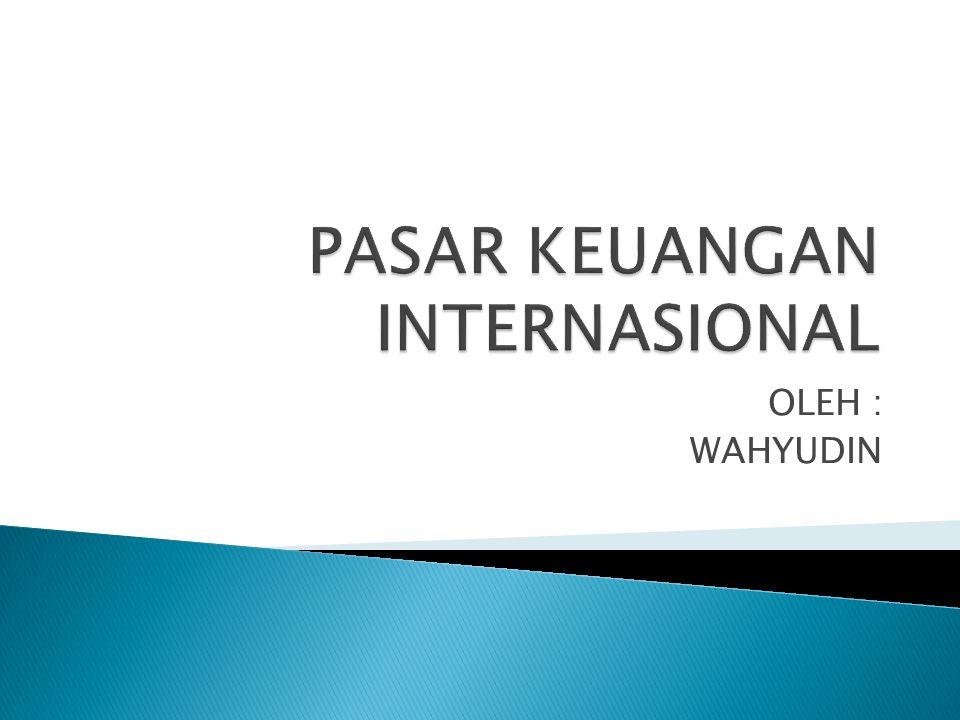PASAR KEUANGAN INTERNASIONAL