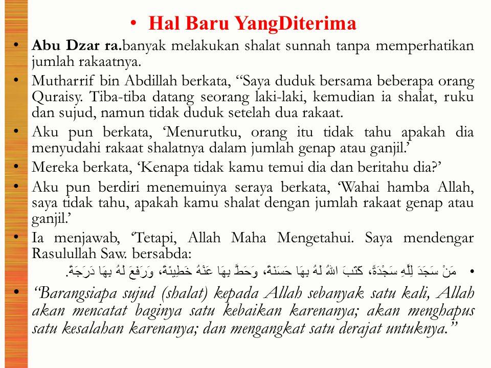 Hal Baru YangDiterima Abu Dzar ra.banyak melakukan shalat sunnah tanpa memperhatikan jumlah rakaatnya.