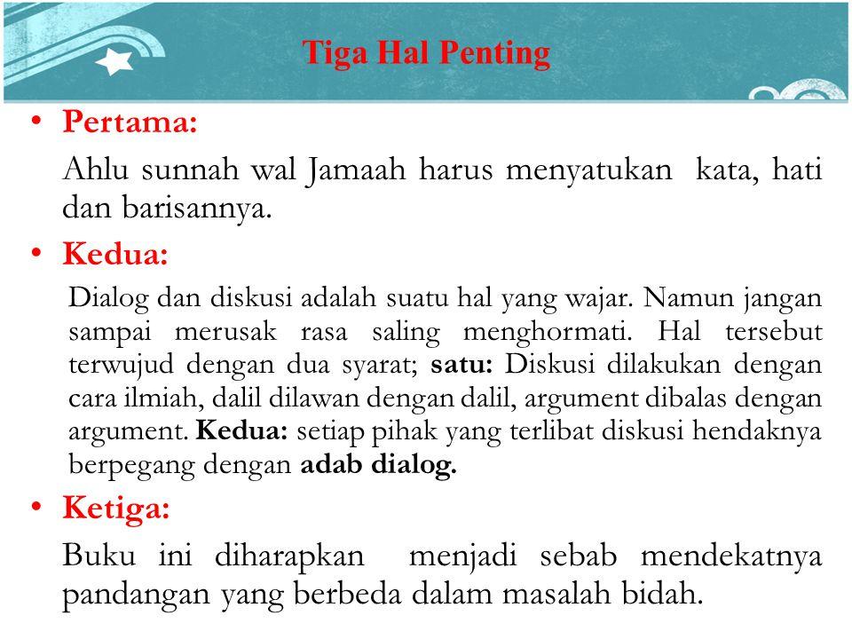 Ahlu sunnah wal Jamaah harus menyatukan kata, hati dan barisannya.