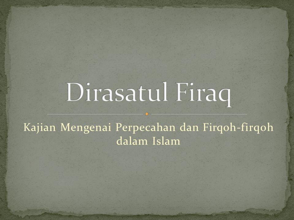 Kajian Mengenai Perpecahan dan Firqoh-firqoh dalam Islam