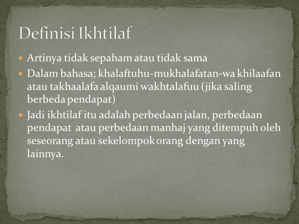 Definisi Ikhtilaf Artinya tidak sepaham atau tidak sama