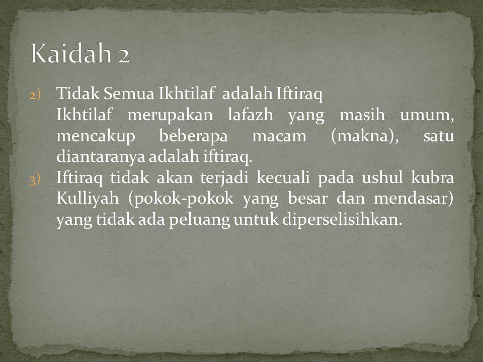 Kaidah 2 Tidak Semua Ikhtilaf adalah Iftiraq