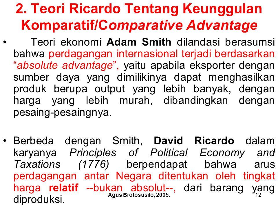 2. Teori Ricardo Tentang Keunggulan Komparatif/Comparative Advantage