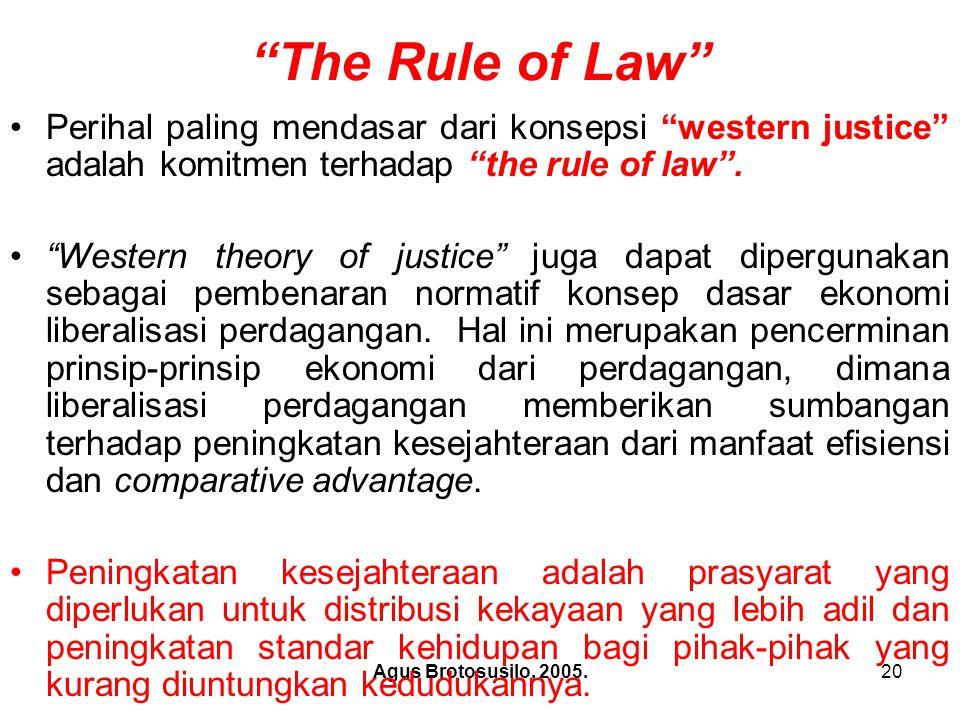 The Rule of Law Perihal paling mendasar dari konsepsi western justice adalah komitmen terhadap the rule of law .