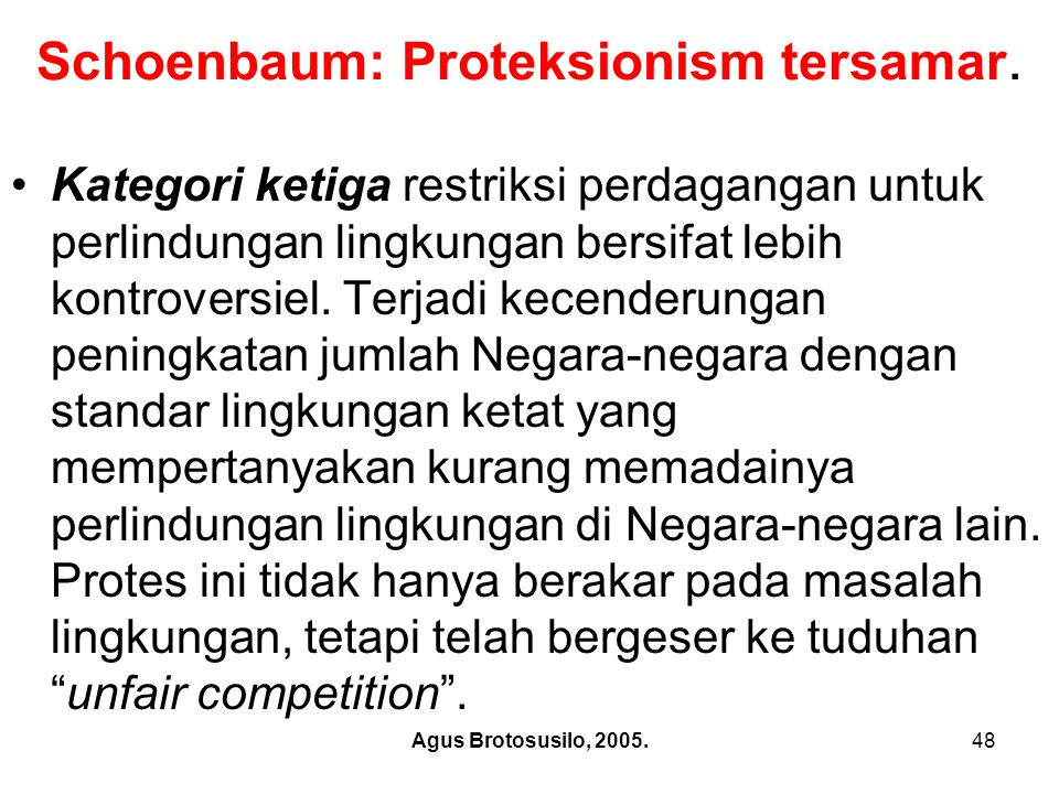 Schoenbaum: Proteksionism tersamar.