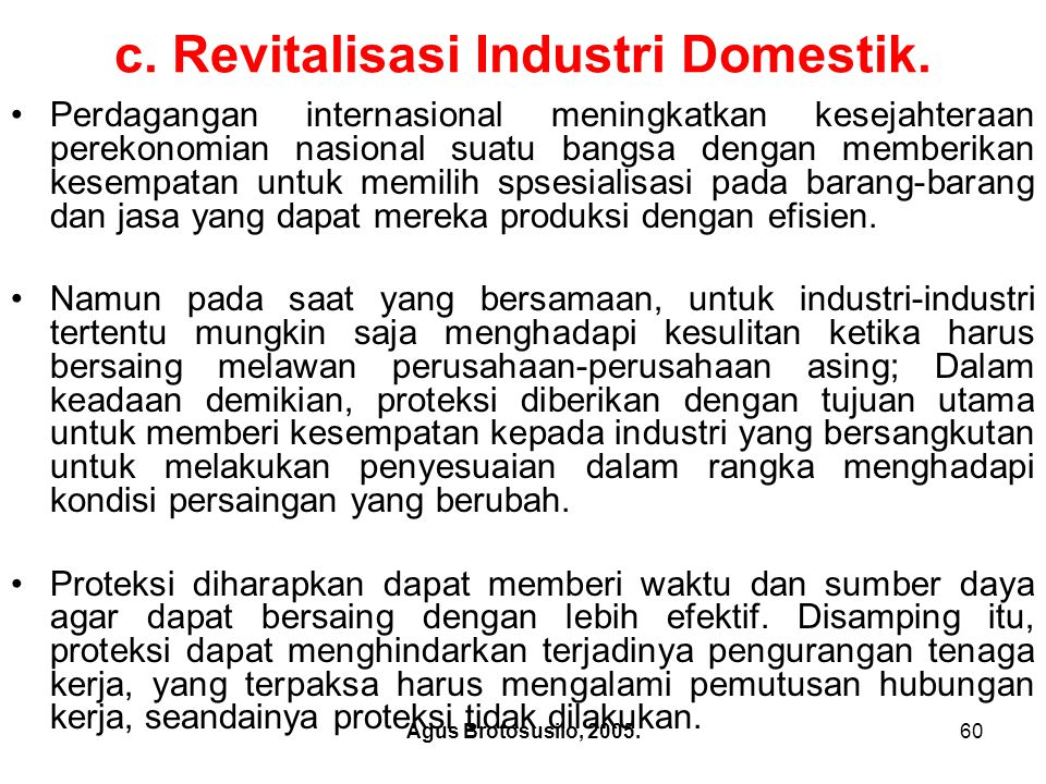 c. Revitalisasi Industri Domestik.