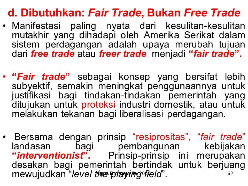 d. Dibutuhkan: Fair Trade, Bukan Free Trade