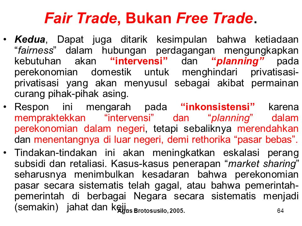 Fair Trade, Bukan Free Trade.