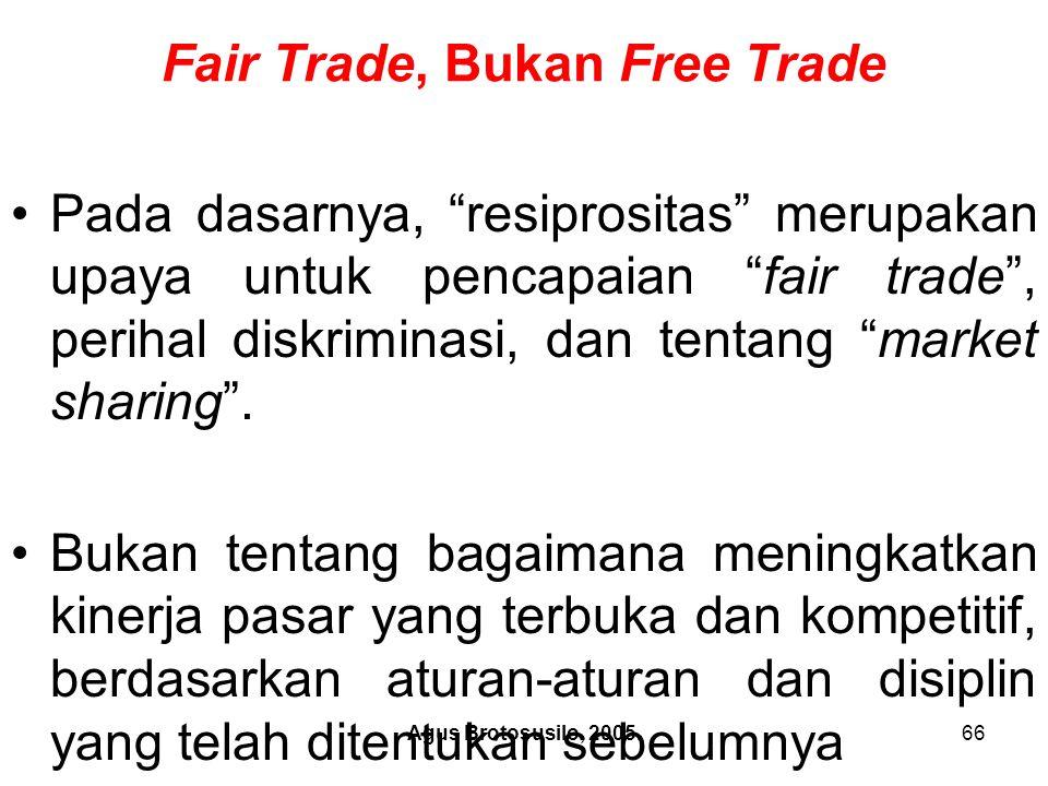 Fair Trade, Bukan Free Trade
