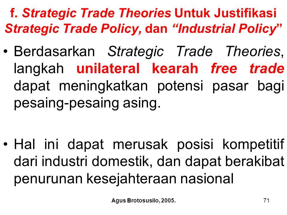 f. Strategic Trade Theories Untuk Justifikasi Strategic Trade Policy, dan Industrial Policy