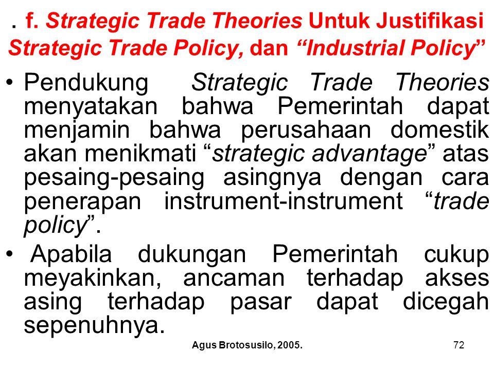 . f. Strategic Trade Theories Untuk Justifikasi Strategic Trade Policy, dan Industrial Policy