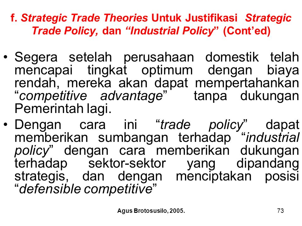 f. Strategic Trade Theories Untuk Justifikasi Strategic Trade Policy, dan Industrial Policy (Cont'ed)