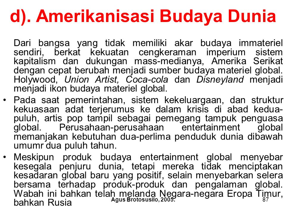 d). Amerikanisasi Budaya Dunia