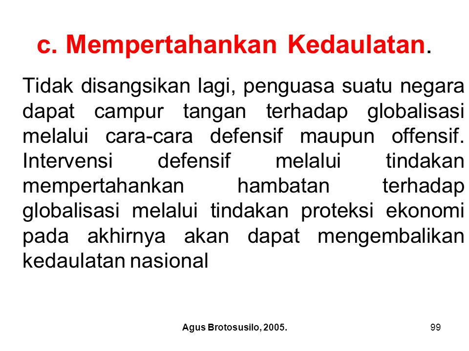 c. Mempertahankan Kedaulatan.