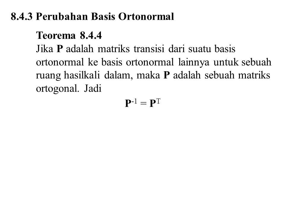 8.4.3 Perubahan Basis Ortonormal