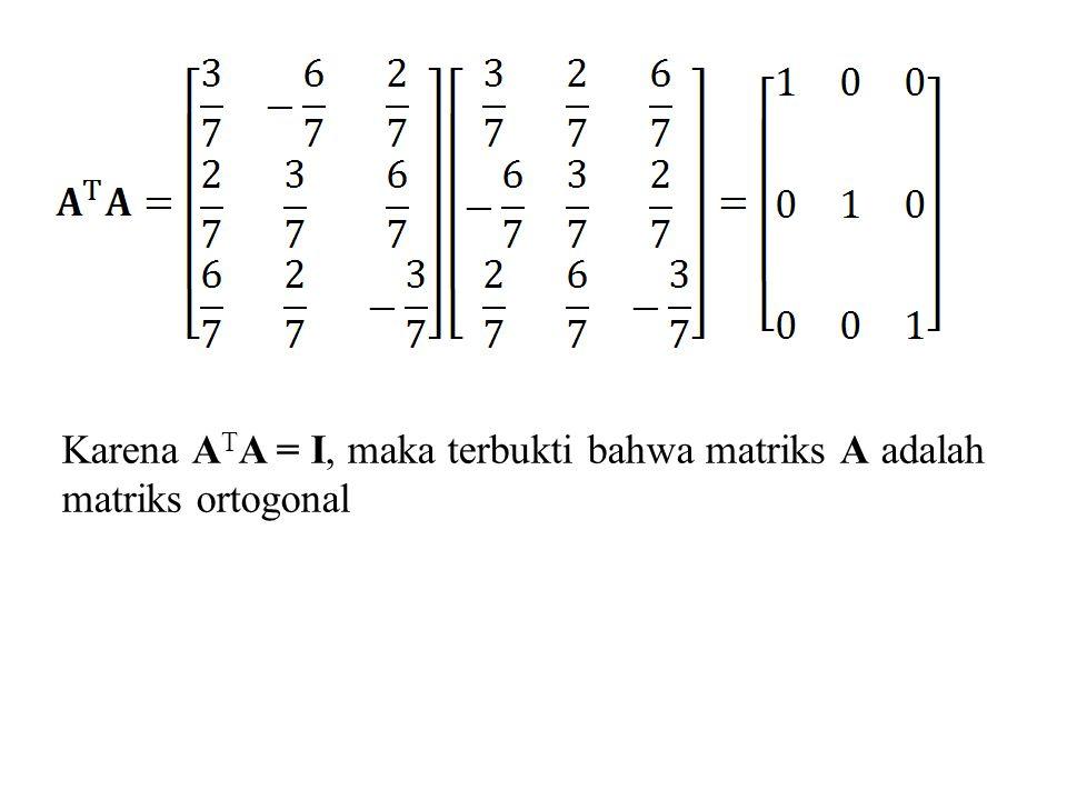 Karena ATA = I, maka terbukti bahwa matriks A adalah