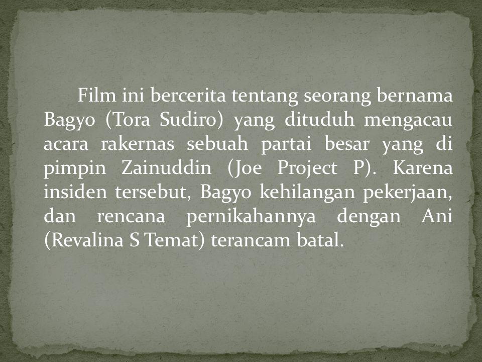 Film ini bercerita tentang seorang bernama Bagyo (Tora Sudiro) yang dituduh mengacau acara rakernas sebuah partai besar yang di pimpin Zainuddin (Joe Project P).