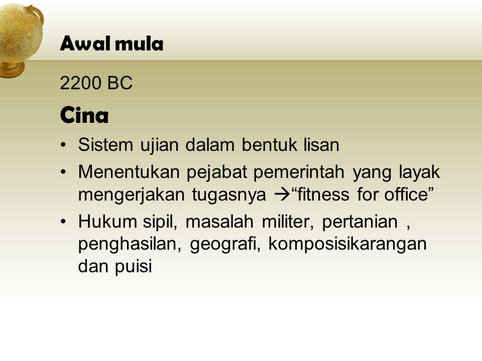 Cina Awal mula 2200 BC Sistem ujian dalam bentuk lisan